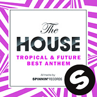 The house tropical future best anthem farm records for Best house anthems